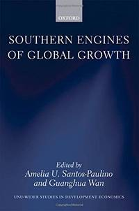 Southern Engines of Global Growth (WIDER Studies in Development Economics) by  Guanghua  Amelia U.; Wan - Hardcover - 2010-05-26 - from Spellbound (SKU: OX-HC3917-VG--M-019958060)