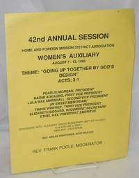 42nd Annual Session, Home and Foreign Mission District Association, Women's Auxiliary August 7-12, 1988, Theme: Going up Together by God's Design Acts: 3:1