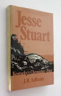 Jesse Stuart: Kentucky's Chronicler-Poet