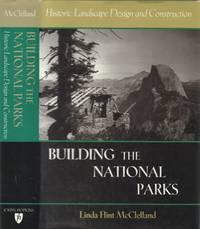 Building the National Parks - Historic Landscape Design and Construction