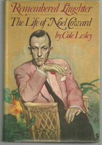 REMEMBERED LAUGHTER The Life of Noel Coward