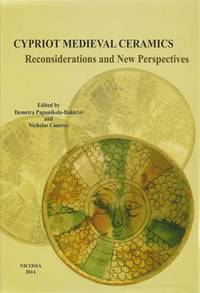 Cypriot Medieval Ceramics. Reconsiderations and New Perspectives