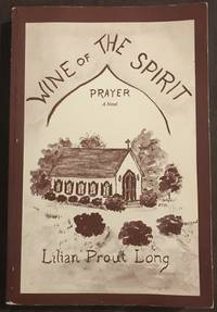 Wine of the Spirit by Lilian P. Long - Paperback - First - 1988 - from Revue & Revalued Books  and Biblio.com