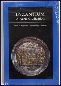 BYZANTIUM. A WORLD CIVILIZATION