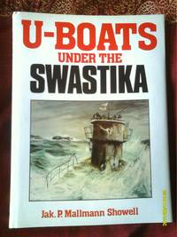 U-Boats Under the Swastika : by Jak.P.Mallmann Showell - Hardcover - 1998 - from R. E. Coomber  and Biblio.com