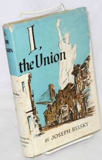I, the union; being the personalized trade union story of the Hebrew Butcher Workers of America