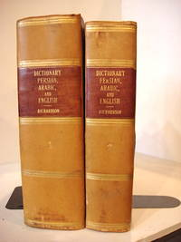 DICTIONARY, PERSIAN, ARABIC, AND ENGLISH; With a Dissertation on the Languages, Literature and Manners of Eastern Nations. A New Edition, with Numerous Additions and Improvements by Charles Wilkins
