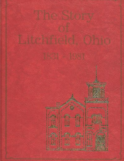 Litchfield, Ohio: Litchfield Historical Society, 1984. First Edition, An uncommon study of this smal...