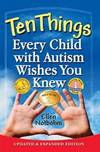 image of Ten Things Every Child with Autism Wishes You Knew: Updated and Expanded Edition