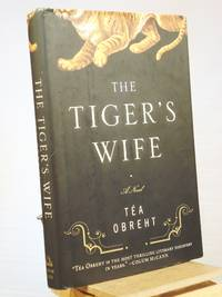 The Tiger's Wife: A Novel by Téa Obreht - 1st Edition Later Printing - 2011 - from Henniker Book Farm and Biblio.com