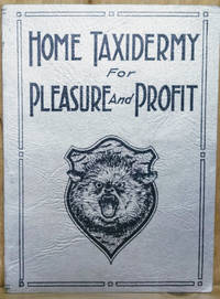 Home Taxidermy for Pleasure and Profit