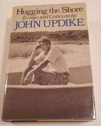 HUGGING THE SHORE. Essays and Criticism by  John Updike - First Edition - 1983 - from Bert Babcock - Bookseller, LLC and Biblio.co.uk