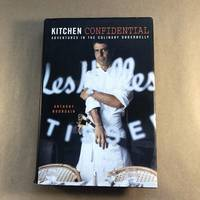 Kitchen Confidential: Adventures in the Culinary Underbelly by Anthony Bourdain - First Edition - 2000 - from The Bookman & The Lady (SKU: Bourdain-70)