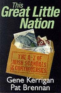 This great little nation by Gene Kerrigan and Pat Brennan - Paperback - First Edition - from Key Books Cork and Biblio.com