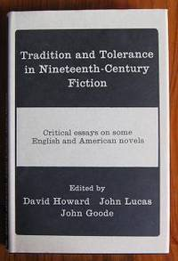 Tradition and Tolerance in Nineteenth-Century Fiction : Critical Essays on  Some English and American Novels