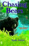 Chasing Bears: A Canoe Country Adventure by  Earl Fleck - Paperback - none as issued - 1999 - from Travelin' Storyseller and Biblio.com