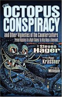 The Octopus Conspiracy : And Other Vignettes of the Counterculture - From Hippies to High Times to Hip-Hop and Beyond... by Steven Hager - Hardcover - 2005 - from ThriftBooks and Biblio.com