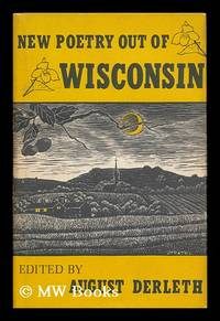 New Poetry out of Wisconsin, Edited by August Derleth
