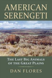 American Serengeti: The Last Big Animals of the Great Plains - Hardcover