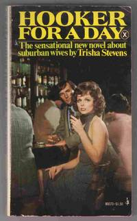 Hooker for a Day by  Trisha Stevens - Paperback - 1975 - from Riverwash Books and Biblio.com