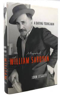 A DARING YOUNG MAN A Biography of William Saroyan