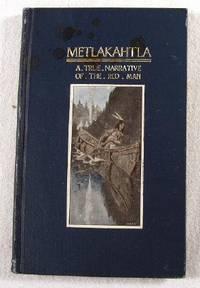 Metlakahtla: The True Narrative of the Red Man