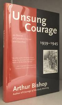image of Unsung Courage; 20 Stories of Canadian Valour and Sacrifice