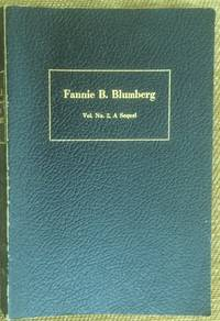 Fannie B Blumberg, Vol. No. 2, A Sequel (Association Copy)