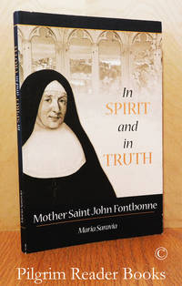 image of In Spirit and in Truth: Mother Saint John Fontbonne.