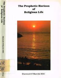 THE PROPHETIC HORIZON OF RELIGIOUS LIFE