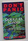Don't Panic; Douglas Adams and The Hitch Hikers Guide to the Galaxy