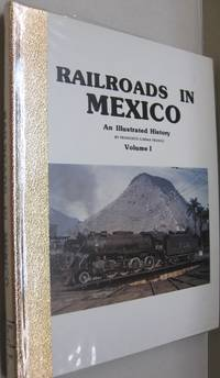 Railroads in Mexico: An Illustrated History Vol. 1