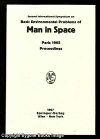 Proceedings of the Second International Symposium on Basic Environmental Problems of Man in Space, Paris 14 -18 June 1965