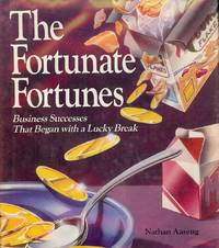 THE FORTUNATE FORTUNES: BUSINESS SUCCESSES THAT BEGAN WITH A LUCKY BRE
