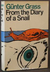 FROM THE DIARY OF A SNAIL by  Gunter | translated by Ralph Manheim Grass - Signed First Edition - 1973 - from Michael Pyron, Bookseller, ABAA (SKU: 4373)