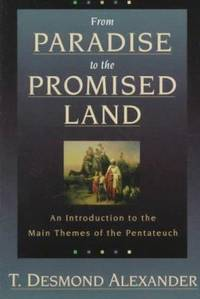 image of From Paradise to the Promised Land : An Introduction to the Main Themes of the Pentateuch