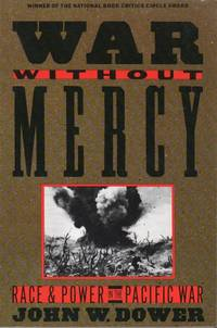 War Without Mercy_ Race And Power In The Pacific War