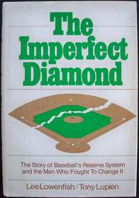 THE IMPERFECT DIAMOND: THE STORY OF BASEBALL'S RESERVE SYSTEM & THE MEN WHO FOUGHT TO CHANGE IT