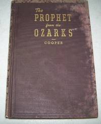 The Prophet from the Ozarks by A.B. Cooper - Hardcover - 1943 - from Easy Chair Books (SKU: 138844)