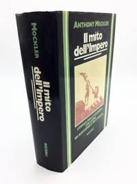 Il Mito Dell'impero - Storia Delle Guerre Italiane in Abissinia E In Etiopia
