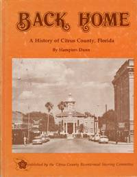 Back Home: A History of Citrus County, Florida