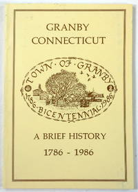 Granby Connecticut - A Brief History 1786 - 1986