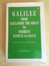 Galilee, from Alexander the Great to Hadrian, 323 B.C.E. to 135 C.E  A  study of Second Temple...