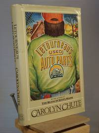 Letourneau's Used Auto Parts by Carolyn Chute - 1st Edition 1st Printing - 1988 - from Henniker Book Farm and Biblio.co.uk
