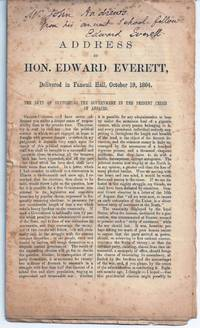 ADDRESS BY HON. EDWARD EVERETT, DELIVERED IN FANEUIL HALL, OCT. 19, 1864