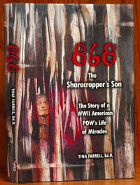 868 The Sharecropper's Son: The Story of a WWII American POW's Life of Miracles (SIGNED)