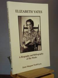 Elizabeth Yates: A Biography and Bibliography of Her Works by Margaret L. Trudell - Paperback - Signed First Edition - 2003 - from Henniker Book Farm and Biblio.co.uk
