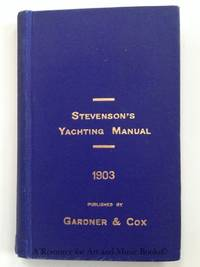 STEVENSON'S SEA GUIDE AND YACHTING MANUAL FOR 1903
