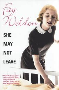 She May Not Leave by Fay Weldon - 2007