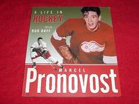 Marcel Pronovost : A Life in Hockey